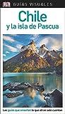 Guía Visual Chile y la isla de Pascua: Las guías que enseñan lo que otras solo cuentan (GUIAS VISUALES)