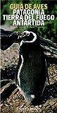Guía de aves de Patagonia & Antártida