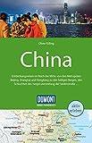 DuMont Reise-Handbuch Reiseführer China: mit Extra-Reisekarte / Entdeckungsreisen im Reich der Mitte: von den Metropolen Beijing, Shanghai und ... des Yangzi und entlang der Seitenstrasse...