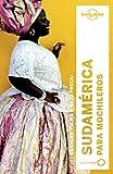 Sudamérica para mochileros 3: 1 (Guías de País Lonely Planet)