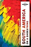 South America on a Shoestring 13 (Country Regional Guides)