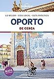 Oporto De cerca 2: 1 (Guías De cerca Lonely Planet)