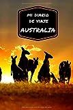 Mi diario de viaje AUSTRALIA: Diario de viajes creativo, planificación de viajes, recuerdos y experiencias para salidas en vacaciones en Australia