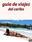 guía de viajes del caribe