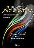 Puntos de acupuntura. Su localización y el significado de sus nombres chinos. Guía práctica (Salud natural)