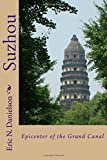Suzhou: Epicenter of the Grand Canal: Volume 2 (China's Grand Canal)