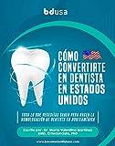 Como convertirse en Dentista en los Estados Unidos