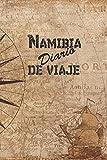 Namibia Diario De Viaje: 6x9 Diario de viaje I Libreta para listas de tareas I Regalo perfecto para tus vacaciones en Namibia