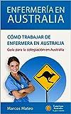 Enfermería en Australia: Cómo trabajar de enfermera en Australia: Guía para la colegiación en Australia