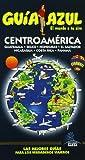 Guía Azul Centroamérica (Guias Azules)