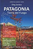 PATAGONIA, Tierra del Fuego: Smart Travel Guide for Nature Lovers, Hikers, Trekkers, Photographers (Wilderness Explorer) [Idioma Inglés]