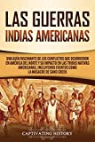 Las Guerras Indias Americanas: Una guía fascinante de los conflictos que ocurrieron en América del Norte y su impacto en las tribus nativas americanas, incluyendo eventos como la masacre de Sand Creek