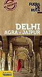 Delhi, Agra y Jaipur (Fuera De Ruta)