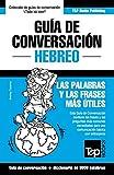 Guía de Conversación Español-Hebreo y vocabulario temático de 3000 palabras: 137 (Spanish collection)