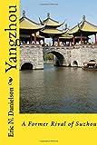 Yangzhou: A Former Rival of Suzhou: Volume 3 (China's Grand Canal)