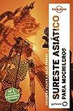 Sureste asiático para mochileros 6: Grandes viajes a bajo precio (Guías de Región Lonely Planet)
