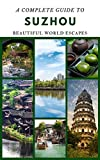 A Complete Guide to Suzhou (English Edition)