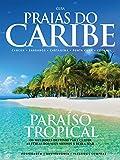 Guia Praias do Caribe: 24 países e mais de cem praias (Portuguese Edition)