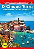 O Cinque Terre. Portovenere e Golfo dos Poetas. Guia e mapas dos centros das cidades antigas. Cultura, arte, história, culinária, informaçöes úteis
