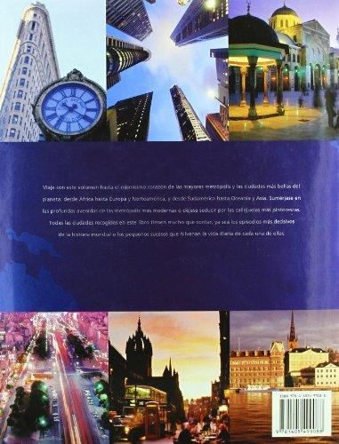 100 ciudades del mundo: Viaje a Traves De Las Mayores Metropolis Y Las Ciudades Mas Bellas Del Planeta (Spanish Edition) 1
