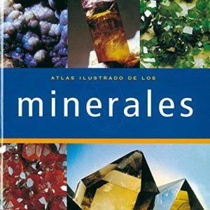 Atlas Ilustrado de los minerales/ Illustrated Atlas of Minerals (Spanish Edition)