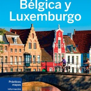Lonely Planet Belgica y Luxemburgo (Travel Guide) (Spanish Edition)