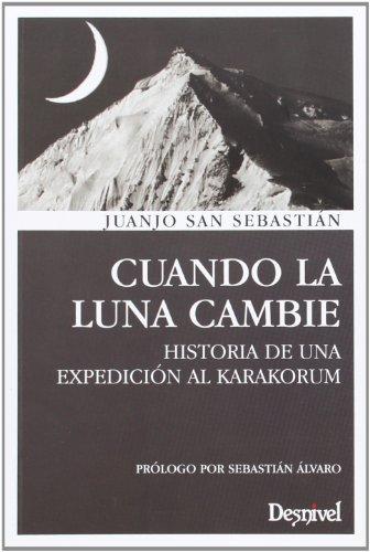 Cuando La Luna Cambie. Historia De Una Expedición Al Karakorum (Literatura (desnivel)) 3
