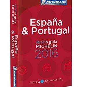 MICHELIN Guide Spain/Portugal (Espana/Portugal) 2016: Hotels & Restaurants (Michelin Guide/Michelin) (Spanish Edition)