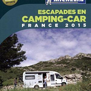 Escapades en camping-car France 2015 [ Motor Home – RV Travel Road Trip Planner ] (French Edition)