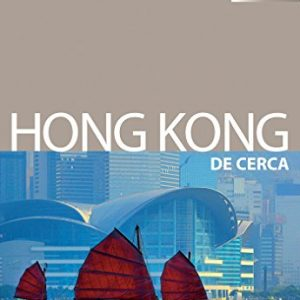 Lonely Planet Hong Kong De Cerca (Travel Guide) (Spanish Edition)