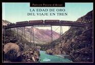 La edad de oro del viaje en tren (Varios) (Spanish Edition) 1