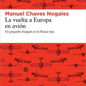 La vuelta a Europa en avion: Un pequeno burgues en la Rusia roja (Spanish Edition)