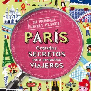 Mi Primera Lonely Planet Paris (Lonely Planet Not for Parents) (Spanish Edition)