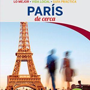 Lonely Planet Paris De cerca (Travel Guide) (Spanish Edition)
