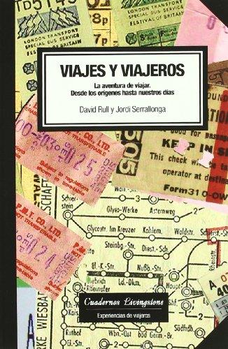 Viajes y viajeros. La aventura de viajar: Desde los orígenes hasta nuestros días (niberta - Cuadernos Livingstone) 3