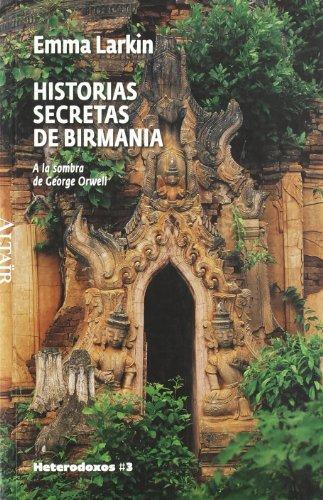 Historias secretas de Birmania: A la sombra de George Orwell (HETERODOXOS) 15