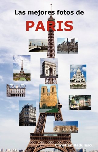 Las mejores fotos de Paris: Incluyendo las principales atracciones como la Torre Eiffel, el Museo de Louvre, la Catedral de Notre Dame, el Arco de Triunfo, el Panteón, el Museo Orsay y muchas más. 2