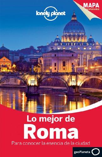 Lo mejor de Roma 2: Para conocer la esencia de la ciudad (Guías Lo mejor de País/Ciudad Lonely Planet) 1