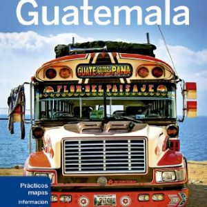 Lonely Planet Guatemala (Travel Guide) (Spanish Edition)