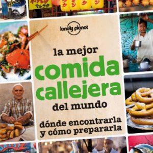 La Mejor Comida Callejera del Mundo (Lonely Planet Pictorials) (Spanish Edition)
