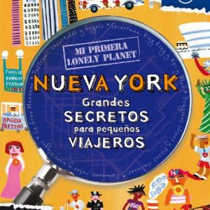 Mi Primera Lonely Planet Nueva York (Lonely Planet Not for Parents) (Spanish Edition)