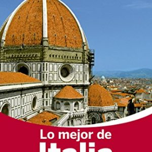 Lonely Planet Lo Mejor de Italia (Travel Guide) (Spanish Edition)