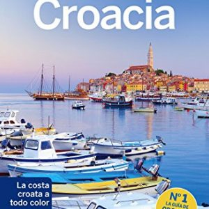 Lonely Planet Croacia (Travel Guide) (Spanish Edition)