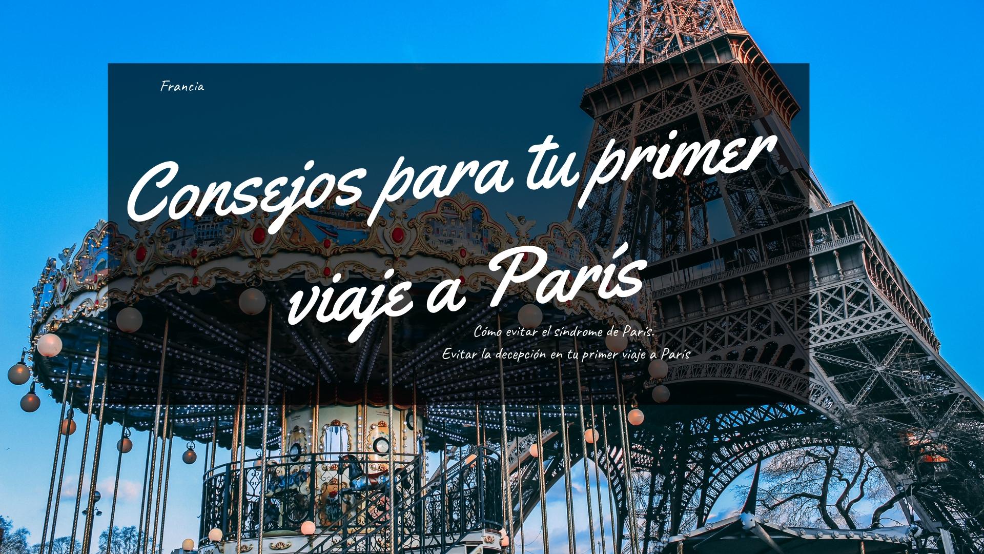 Consejos para tu primer viaje a París