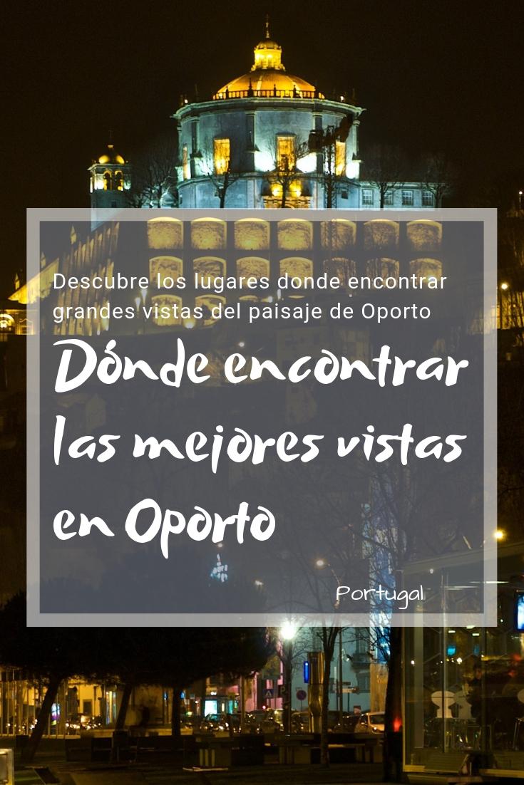 Dónde encontrar las mejores vistas en Oporto